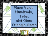 Place Value - Hundreds, Tens, and Ones Triangle Game