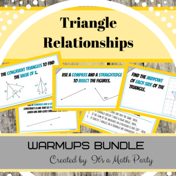 Triangle Relationships - WARMUPS