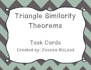 Triangle Similarity Theorems Task Cards