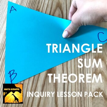 triangle sum theorem inquiry activity lesson pack by math giraffe