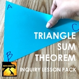 Triangle Sum Theorem Inquiry Activity Lesson Pack
