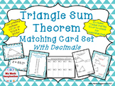 Triangle Sum Theorem Matching Card Set - Decimals  w/Ticke
