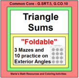 TRIANGLE SUMS:  FOLDABLE AND 3 MAZES AND 1 - 10 PRACTICE ON EXTERIOR ANGLES