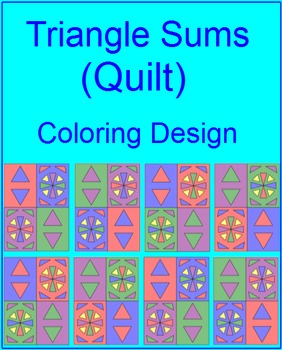 """TRIANGLES: TRIANGLE SUMS - COLORING ACTIVITY """"QUILT"""" DESIGN"""