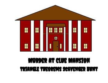 Triangle Theorems Scavenger Hunt - Murder at Clue Mansion