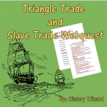 Triangle Trade And Slave Trade Webquest Great Website