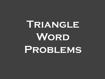 Triangle Word Problems - Geometry / Trigonometry / Review