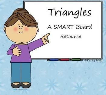 Triangles:  A SMART Board Resource