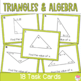 Triangles, Angles and Algebra Task Cards