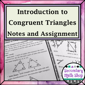Triangles & Congruency Unit #4 -Introduction to Congruent Triangles Notes & Hmwk