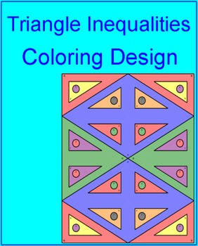 Triangles - Inequalities (Ordering Sides and Angles) Coloring Activity