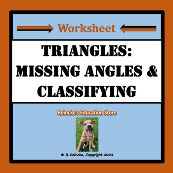 Triangles- Missing Angles and Classifying Worksheets