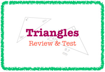 Triangles (Review & TEST - 2 Versions)
