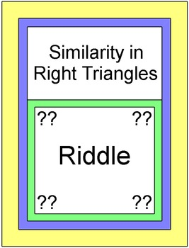 Triangles - Similarity in Right Triangles - RIDDLE