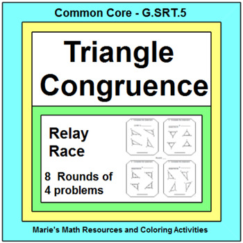 TRIANGLES: CONGRUENT TRIANGLES RELAY RACE Game (8 rounds of 4 problems)