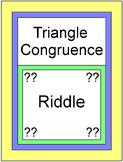 Triangles - Triangle Congruence RIDDLE (SSS, SAS, ASA, AAS, HL)