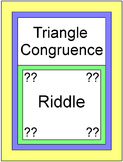 Triangles - Triangle Congruence RIDDLE (SSS, SAS, ASA, AAS, HL)
