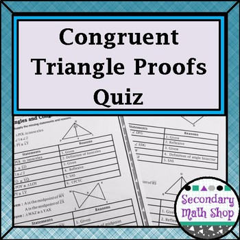 Triangles and Congruency Quiz 2 - Congruent Triangles Proofs-