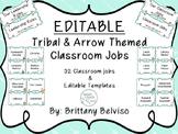 Tribal & Arrow Classroom Jobs EDITABLE!!!