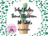 Editable Cactus Theme Classroom Job Labels