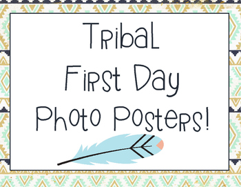 Tribal First Day Photo Posters