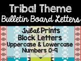 Tribal Theme Classroom Decor: Bulletin Board Block Letters