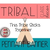 Tribal Woodland Pennant This Tribe Sticks Together Classroom Theme Decor