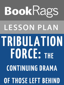 Tribulation Force: The Continuing Drama of Those Left Behind Lesson Plans