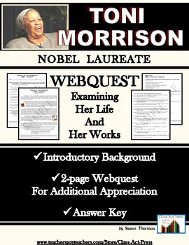 Toni Morrison: WebQuest Tribute to Her Life and Works (4 P., Ans. Key, $3)