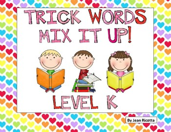 Trick Words Mix It Up! Level K