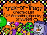 Trick or Treat Create a List of Something Spooky or Sweet!