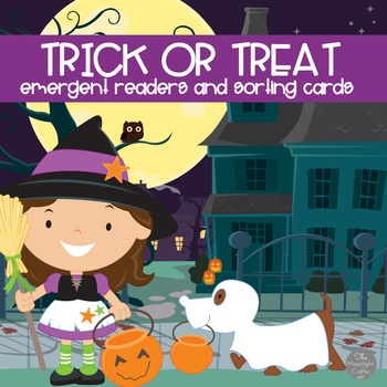 Trick or Treat Emergent Readers and Sorting Cards