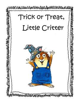 Trick or Treat Little Critter- Halloween/Fall Story Activities CCSS
