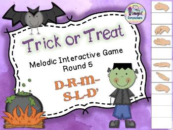 Trick or Treat - Round 5 (D-R-M-S-L-D')