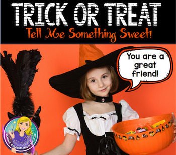 Trick or Treat! Tell Me Something Sweet (Compliment Notes and Cards)