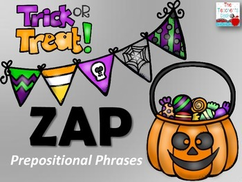 Trick-or-Treat ZAP: Prepositional Phrases
