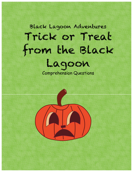 Trick or Treat from the Black Lagoon comprehension questions