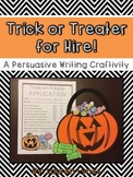 Trick-or-Treater for Hire! {A Persuasive Writing Craftivity}