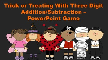 Trick or Treating With Three Digit Addition/Subtraction Po