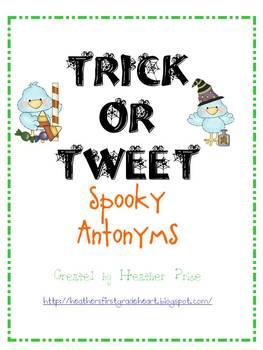 Trick or Tweet- spooky antonyms