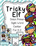 Tricky Elf--Dolch Primer Sight Word Center for K-2