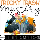 Tricky Trash Mystery: Inferences Mini Lesson