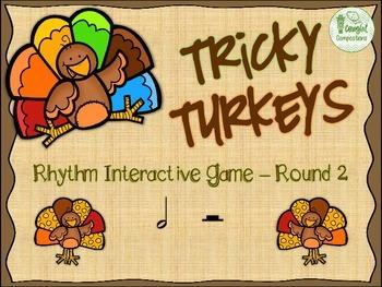 Tricky Turkeys - Round 2 (Half Note/Half Rest)