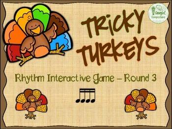 Tricky Turkeys - Round 3 (Tika-Tika)