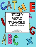 Tricky Word Triangle: A Spelling Resource