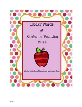 CKLA Tricky Words and Sentence Writing Practice
