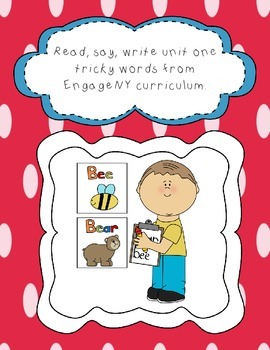 Tricky words read, say, write alligns with EngageNY or  Core Knowledge