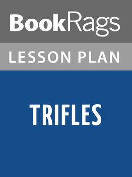Trifles Lesson Plans
