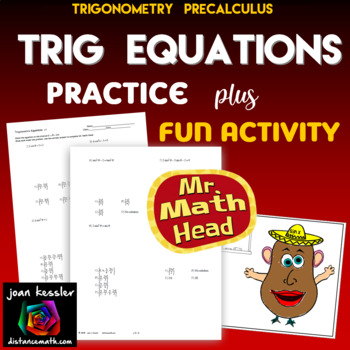 Trig Equations with Mr. Math Head Fun Activity