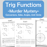 Trig Function Murder Mystery - Unknown Sides/Angles, Unit Circle, Word Problems